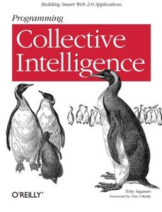Programming Collective Intelligence: Building Smart Web 2.0 Applications (Paperback)-cover