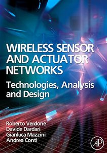 Wireless Sensor and Actuator Networks: Technologies, Analysis and Design-cover
