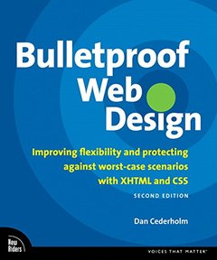 Bulletproof Web Design: Improving flexibility and protecting against worst-case scenarios with XHTML and CSS, 2/e (Paperback)-cover