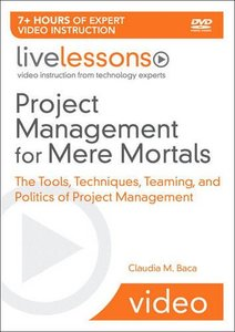 Project Management for Mere Mortals: The Tools, Techniques, Teaming, and Politics of Project Management-cover