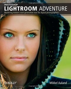 Photoshop Lightroom Adventure: Mastering Adobe's next-generation tool for digital photographers-cover
