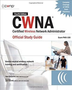 CWNA Certified Wireless Network Administrator Official Study Guide (Exam PW0-100), 4/e-cover