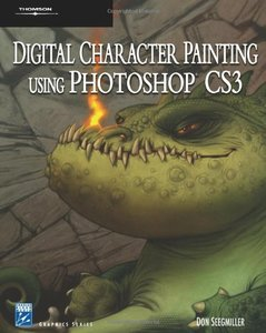 Digital Character Painting Using Photoshop CS3, 2/e-cover