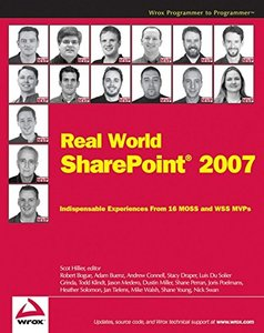 Real World SharePoint 2007: Indispensable Experiences From 16 MOSS and WSS MVPs (Paperback)-cover