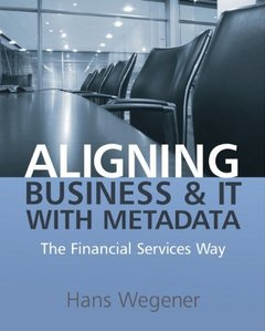 Aligning Business and IT with Metadata: The Financial Services Way (Paperback)-cover