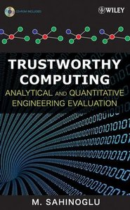Trustworthy Computing: Analytical and Quantitative Engineering Evaluation