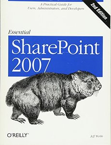 Essential SharePoint 2007: A Practical Guide for Users, Administrators and Developers, 2/e (Paperback)-cover