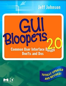 GUI Bloopers 2.0: Common User Interface Design Don'ts and Dos-cover