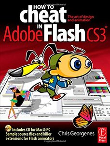 How to Cheat in Flash CS3: The art of design and animation in Adobe Flash CS3-cover