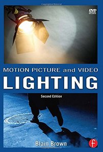 Motion Picture and Video Lighting, 2/e (Paperback)