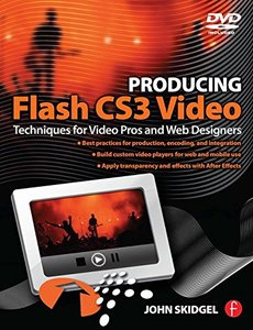 Producing Flash CS3 Video: A Guide for Interactive Developers and Video Pros (Paperback)-cover