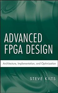 Advanced FPGA Design: Architecture, Implementation, and Optimization-cover