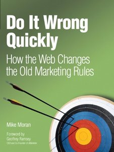 Do It Wrong Quickly: How the Web Changes the Old Marketing Rules-cover