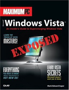 Maximum PC Microsoft Windows Vista Exposed: An Insider's Guide to Supercharging Windows Vista-cover