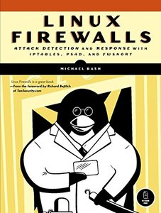 Linux Firewalls: Attack Detection and Response with iptables, psad, and fwsnort (Paperback)-cover