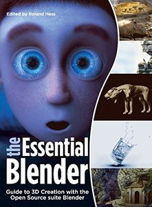The Essential Blender: Guide to 3D Creation with the Open Source Suite Blender-cover