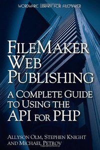 FileMaker Web Publishing: A Complete Guide to Using the API for PHP (Paperback)-cover