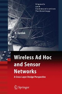 Wireless Ad Hoc and Sensor Networks: A Cross-Layer Design Perspective (Signals and Communication Technology) (Hardcover)-cover