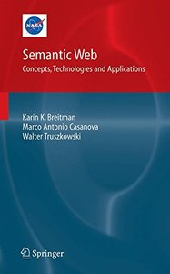 Semantic Web: Concepts, Technologies and Applications (NASA Monographs in Systems and Software Engineering) (Hardcover)