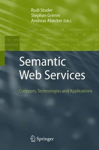 Semantic Web Services: Concepts, Technologies, and Applications (Hardcover)