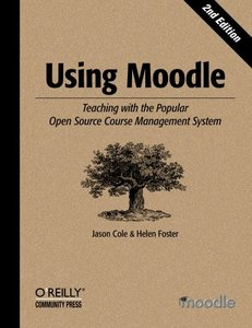 Using Moodle : Teaching with the Popular Open Source Course Management System, 2/e (Paperback)-cover