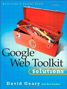 Google Web Toolkit Solutions: More Cool & Useful Stuff-cover