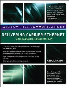 Delivering Carrier Ethernet: Extending Ethernet Beyond the LAN (Hardcover)-cover