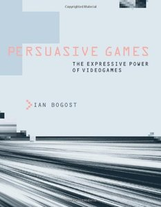 Persuasive Games: The Expressive Power of Videogames (Hardcover)-cover