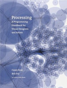 Processing: A Programming Handbook for Visual Designers and Artists-cover