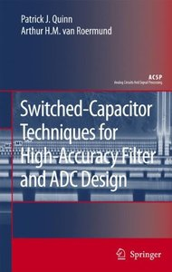 Switched-Capacitor Techniques for High-Accuracy Filter and ADC Design (Hardcover)