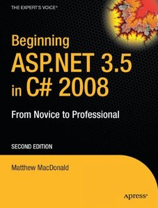 Beginning ASP.NET 3.5 in C# 2008: From Novice to Professional, 2/e