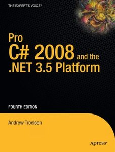 Pro C# 2008 and the .NET 3.5 Platform, 4/e