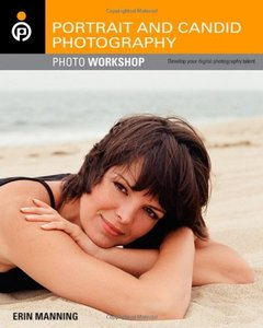 Portrait and Candid Photography Photo Workshop: Develop Your Digital Photography Talent (Paperback)-cover