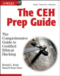 The CEH Prep Guide: The Comprehensive Guide to Certified Ethical Hacking-cover