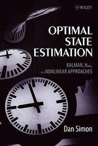 Optimal State Estimation: Kalman, H Infinity, and Nonlinear Approaches (Hardcover)