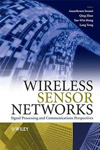 Wireless Sensor Networks: Signal Processing and Communications-cover