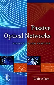 Passive Optical Networks: Principles and Practice-cover