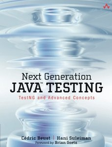 Next Generation Java Testing: TestNG and Advanced Concepts-cover