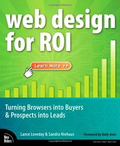 Web Design for ROI: Turning Browsers into Buyers & Prospects into Leads (Paperback)-cover