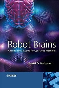 Robot Brains: Circuits and Systems for Conscious Machines-cover