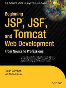 Beginning JSP, JSF and Tomcat Web Development: From Novice to Professional-cover