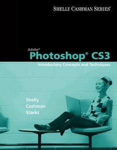 Adobe Photoshop CS3 : Introductory Concepts and Techniques (Paperback)-cover