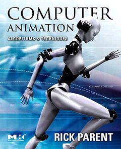 Computer Animation: Algorithms and Techniques, 2/e (Hardcover)-cover