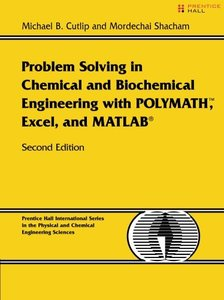 Problem Solving in Chemical and Biochemical Engineering with POLYMATH, Excel, and MATLAB, 2/e-cover