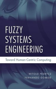 Fuzzy Systems Engineering: Toward Human-Centric Computing (Hardcover)-cover