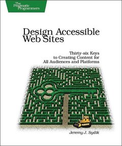 Design Accessible Web Sites: 36 Keys to Creating Content for All Audiences and Platforms