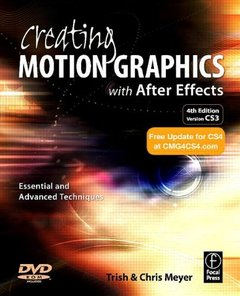 Creating Motion Graphics with After Effects, 4/e: Essential and Advanced Techniques-cover