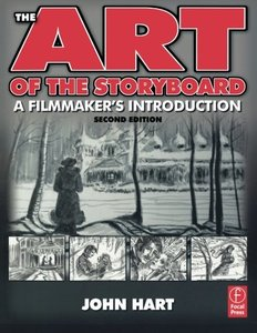 The Art of the Storyboard, 2/e: A filmmaker's introduction-cover
