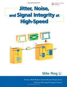 Jitter, Noise, and Signal Integrity at High-Speed (Hardcover)-cover