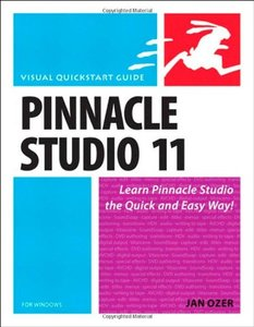 Pinnacle Studio 11 for Windows: Visual QuickStart Guide